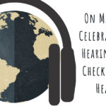On March 3, Celebrate World Hearing Day by Checking Your Hearing!